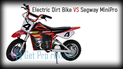 Electric Dirt Bike VS Segway MiniPro