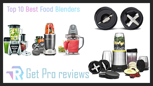 Photo of Top 11 Best Food Blenders