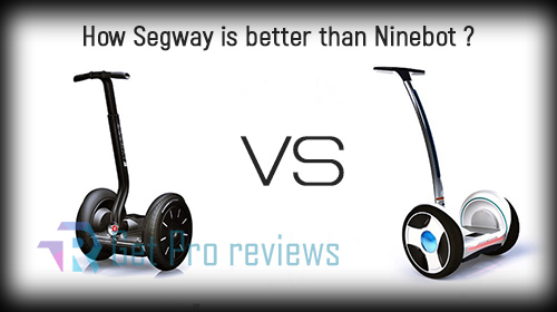 Photo of How Segway is better than Ninebot?