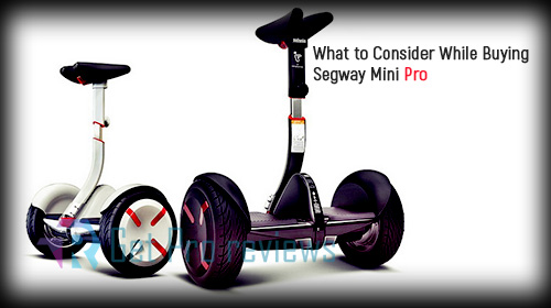 Photo of What to Consider While Buying Segway MiniPro?
