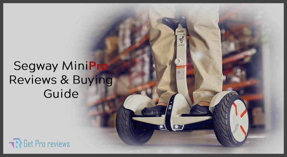 Photo of Segway MiniPro Reviews & Buying Guide