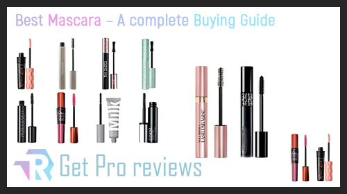 Photo of Best Mascara – A complete Buying Guide