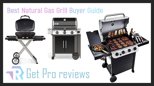 Natural Gas Grill Buyer Guide