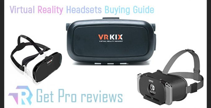Virtual Reality Headsets Buying Guide